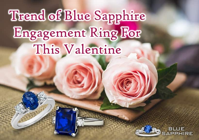 Trend of Blue Sapphire Engagement Ring For This Valentine