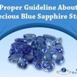 Proper Guideline About Precious Blue Sapphire Stone